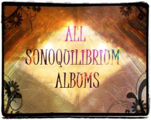 CD / DVD / ALBUMS & MIXES | SONOQUILIBRIUM (Sound is our Source)